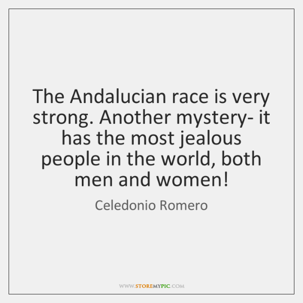 The Andalucian race is very strong. Another mystery- it has the most ...