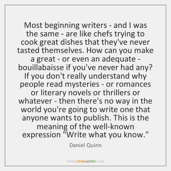 Most beginning writers - and I was the same - are like ...