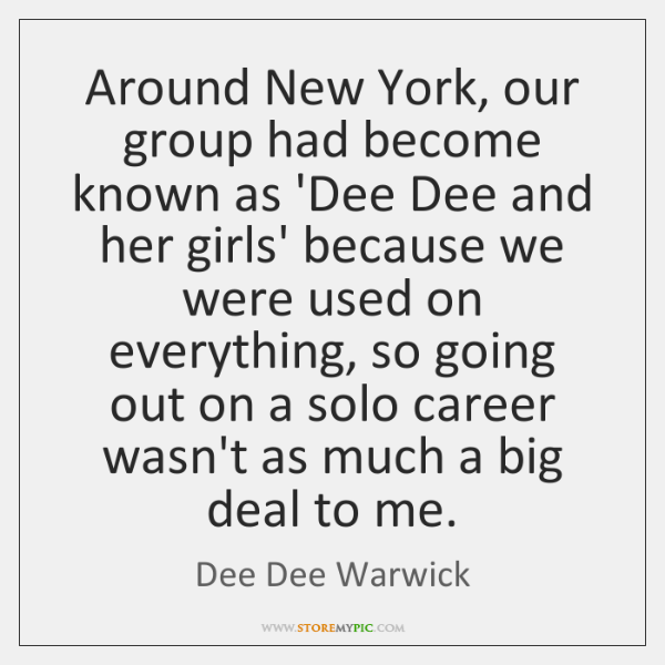 Around New York, our group had become known as 'Dee Dee and ...