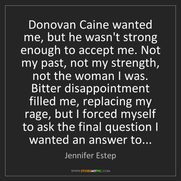 Jennifer Estep: Donovan Caine wanted me, but he wasn't strong enough...