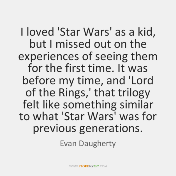 I loved 'Star Wars' as a kid, but I missed out on ...
