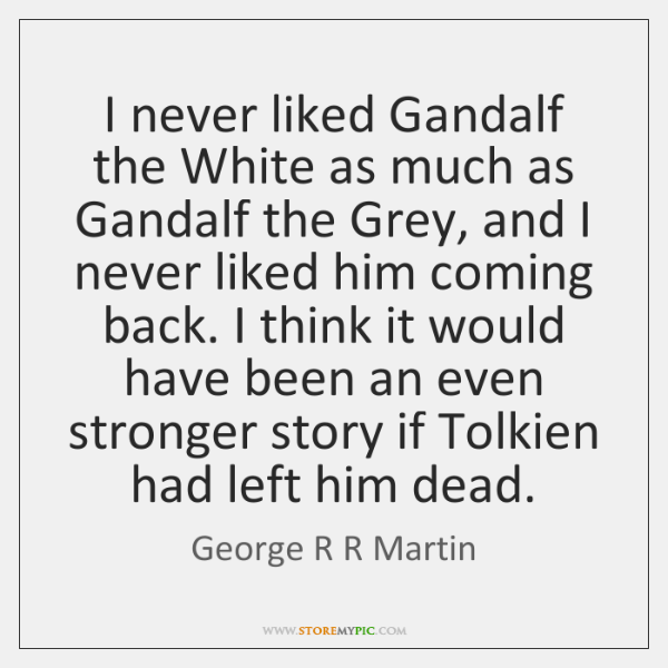 George R R Martin Quotes Storemypic