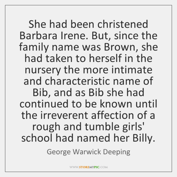 She had been christened Barbara Irene. But, since the family name was ...
