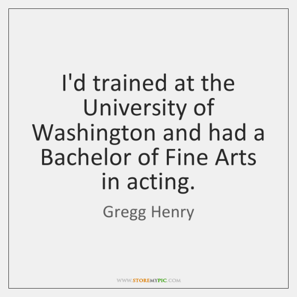 I'd trained at the University of Washington and had a Bachelor of ...