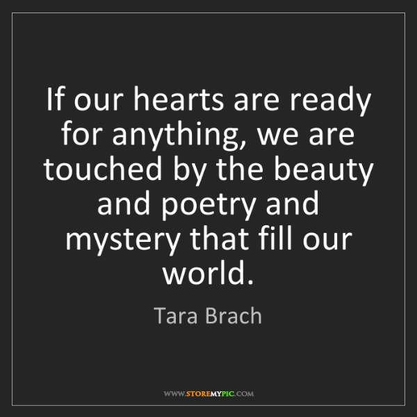 Tara Brach: If our hearts are ready for anything, we are touched...