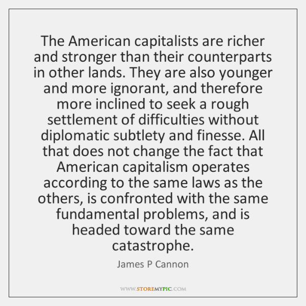 The American capitalists are richer and stronger than their counterparts in other ...