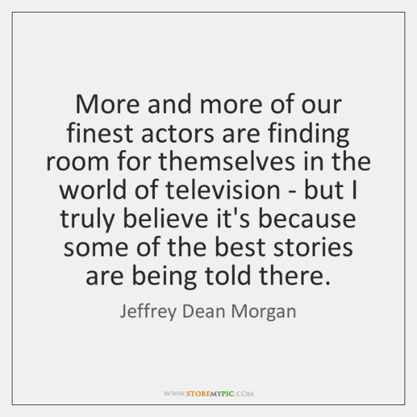More and more of our finest actors are finding room for themselves ...