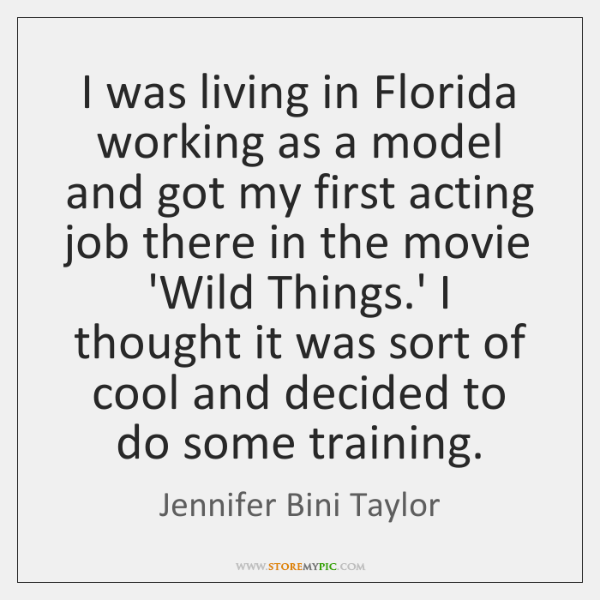 I was living in Florida working as a model and got my ...