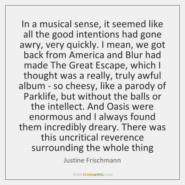 In a musical sense, it seemed like all the good intentions had ...