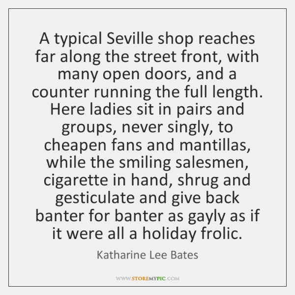 A typical Seville shop reaches far along the street front, with many ...