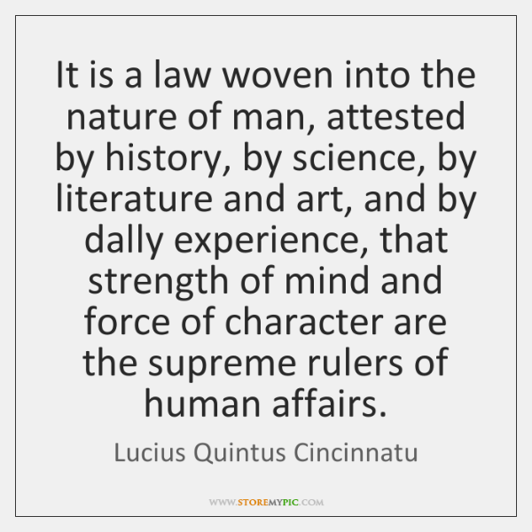 It is a law woven into the nature of man, attested by ...