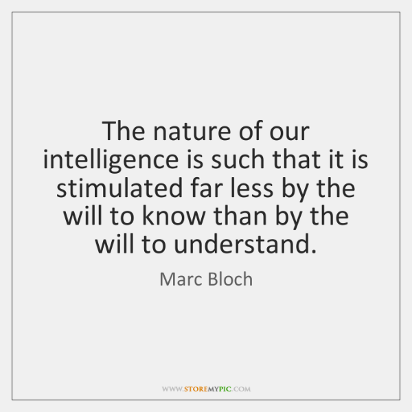 The nature of our intelligence is such that it is stimulated far ...