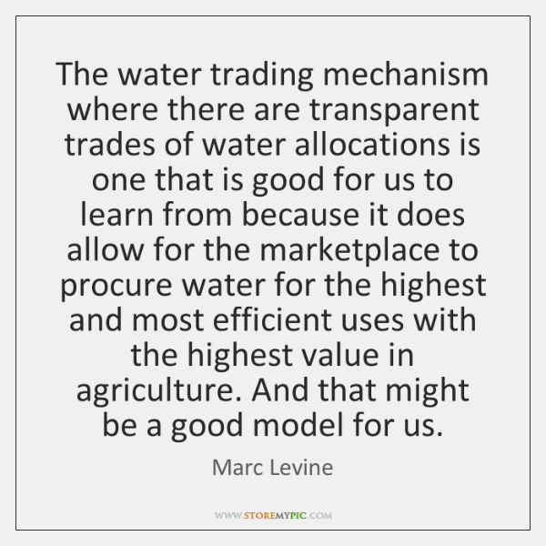 The water trading mechanism where there are transparent trades of water allocations ...