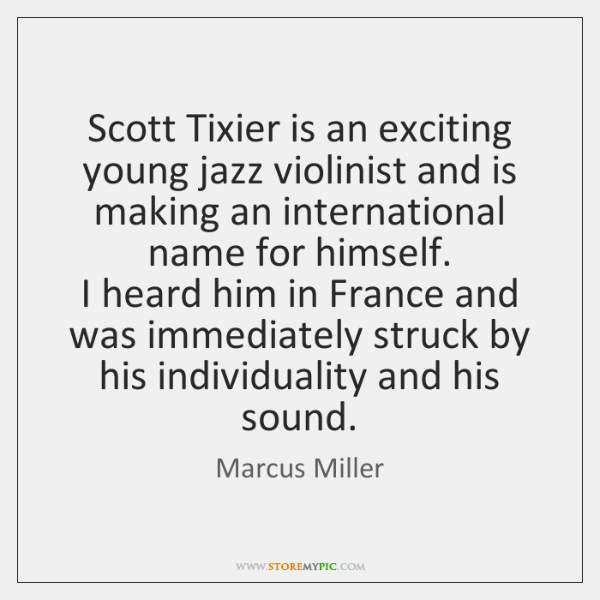 Scott Tixier is an exciting young jazz violinist and is making an ...