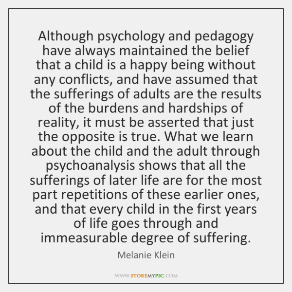 Although psychology and pedagogy have always maintained the belief that a child ...