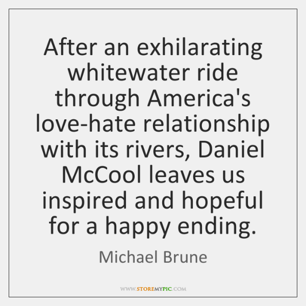 After an exhilarating whitewater ride through America's love-hate relationship with its rivers, ...