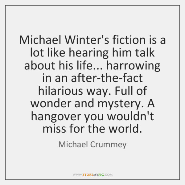 Michael Winter's fiction is a lot like hearing him talk about his ...