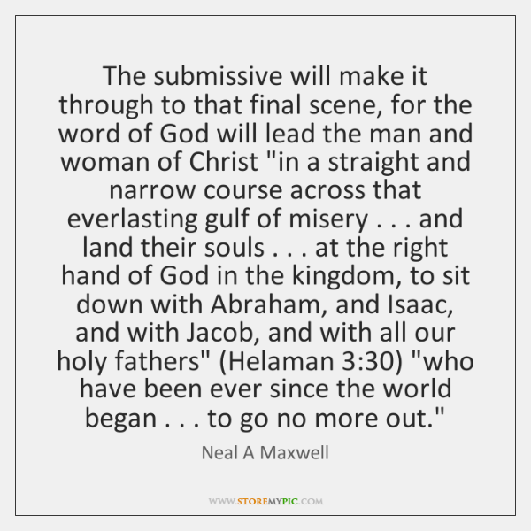 The submissive will make it through to that final scene, for the ...