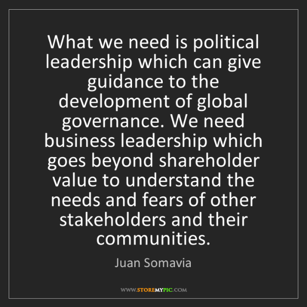 Juan Somavia: What we need is political leadership which can give guidance...