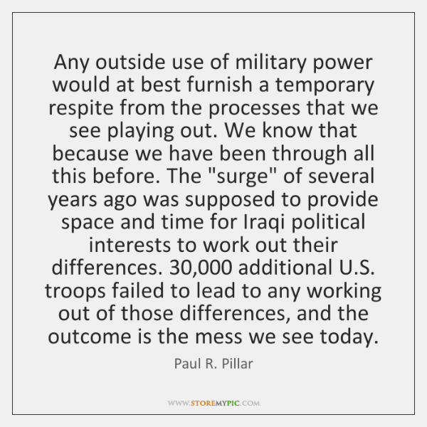 Any outside use of military power would at best furnish a temporary ...