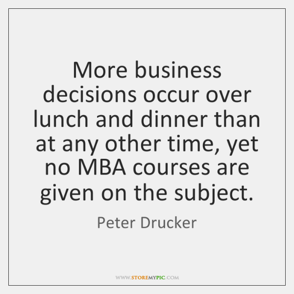 More business decisions occur over lunch and dinner than at any other ...