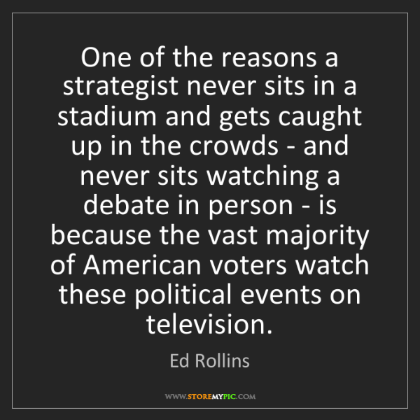Ed Rollins: One of the reasons a strategist never sits in a stadium...