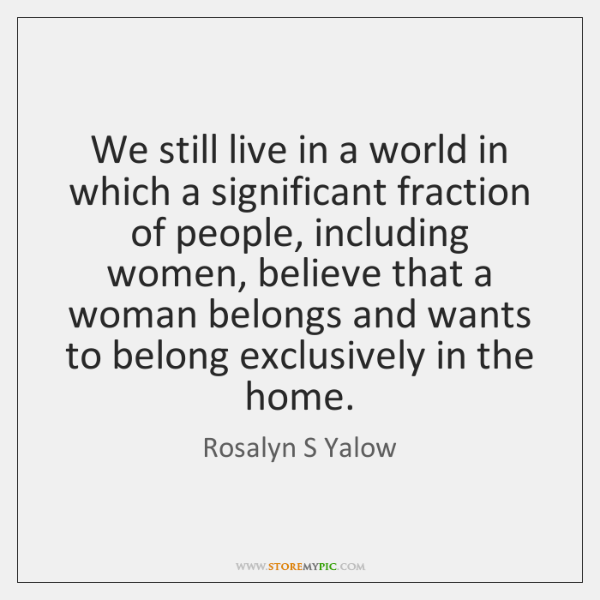 We still live in a world in which a significant fraction of ...