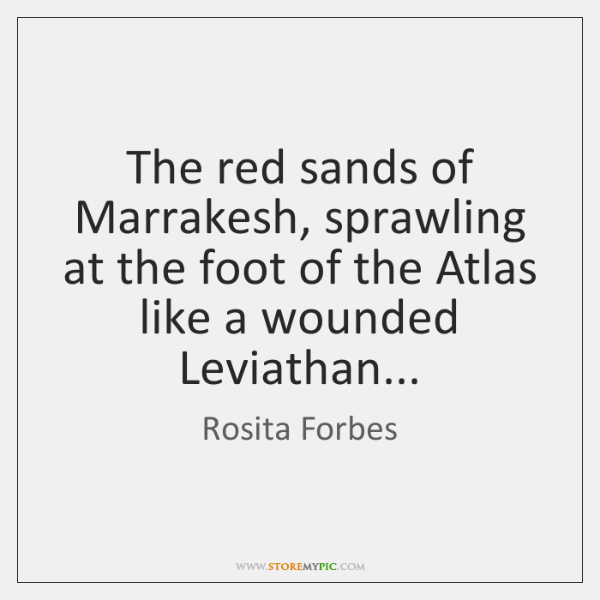 The red sands of Marrakesh, sprawling at the foot of the Atlas ...
