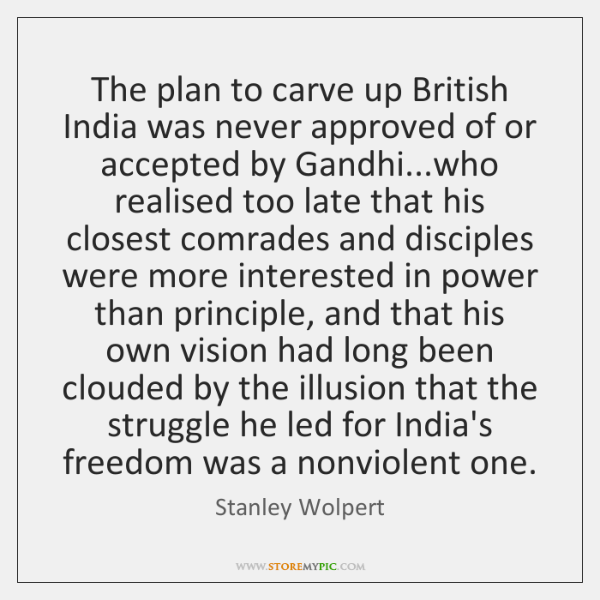 The plan to carve up British India was never approved of or ...