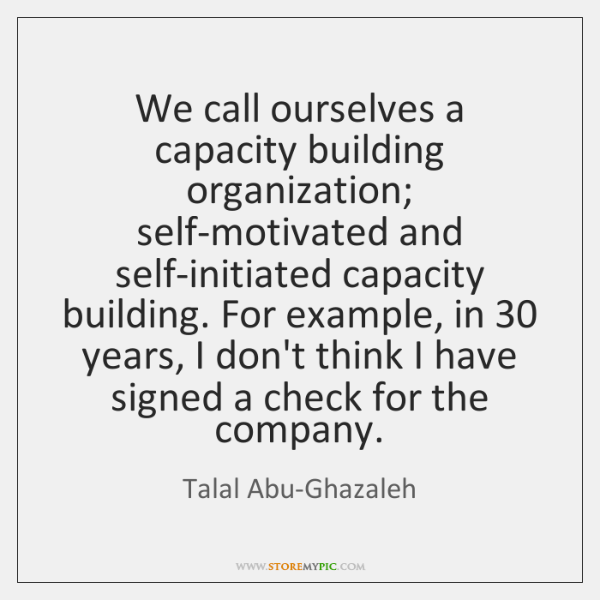 We call ourselves a capacity building organization; self-motivated and self-initiated capacity build