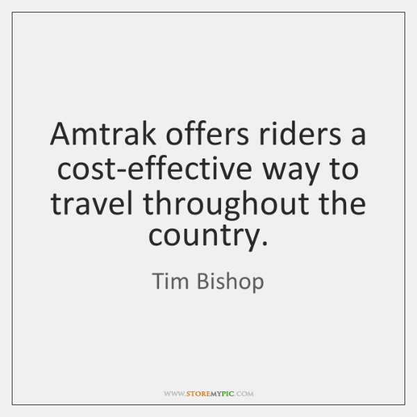 Amtrak offers riders a cost-effective way to travel throughout the country.