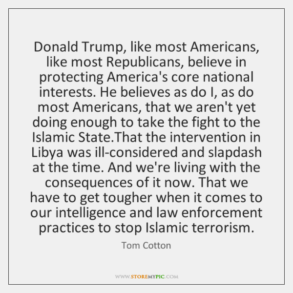 Donald Trump, like most Americans, like most Republicans, believe in protecting America's ...