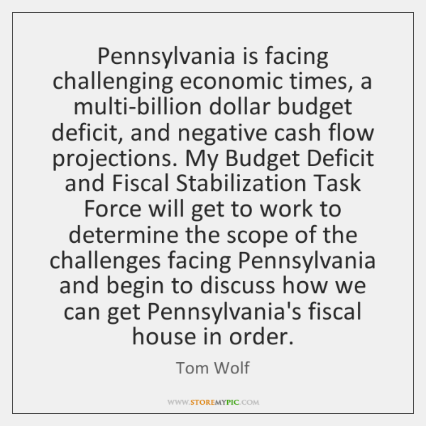 Pennsylvania is facing challenging economic times, a multi-billion dollar budget deficit, and ...