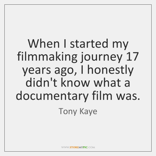 When I started my filmmaking journey 17 years ago, I honestly didn't know ...