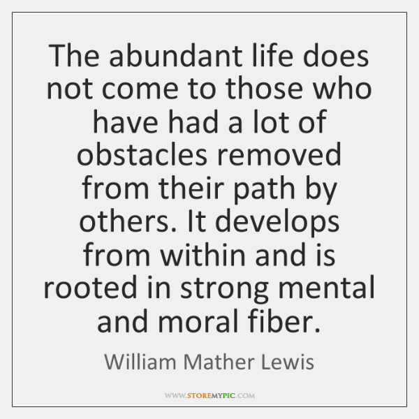 The abundant life does not come to those who have had a ...