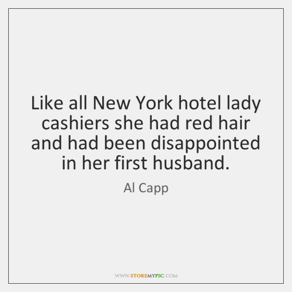 Like all New York hotel lady cashiers she had red hair and ...