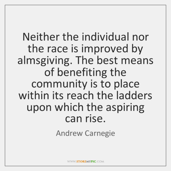 Neither the individual nor the race is improved by almsgiving. The best ...
