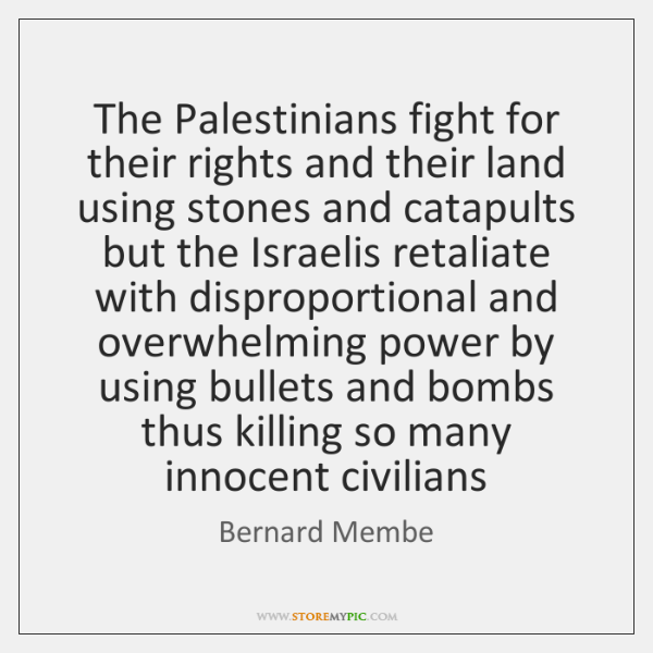 The Palestinians fight for their rights and their land using stones and ...