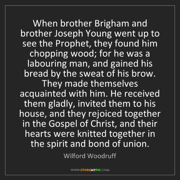 Wilford Woodruff: When brother Brigham and brother Joseph Young went up...