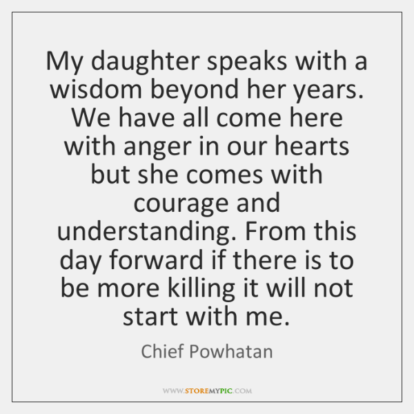My daughter speaks with a wisdom beyond her years. We have all ...