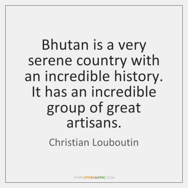 Bhutan is a very serene country with an incredible history. It has ...