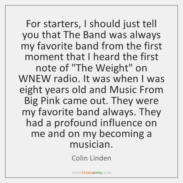 For starters, I should just tell you that The Band was always ...