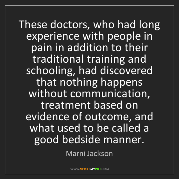 Marni Jackson: These doctors, who had long experience with people in...