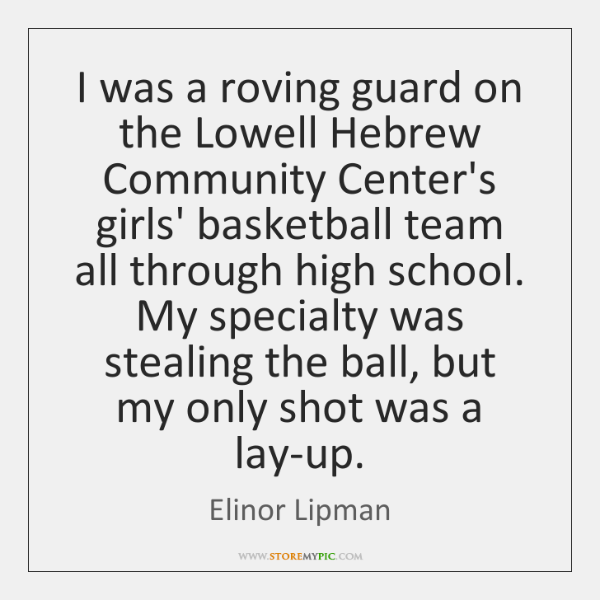 I was a roving guard on the Lowell Hebrew Community Center's girls' ...