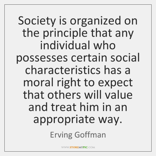 Society is organized on the principle that any individual who possesses certain ...