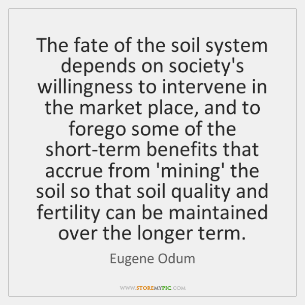 The fate of the soil system depends on society's willingness to intervene ...