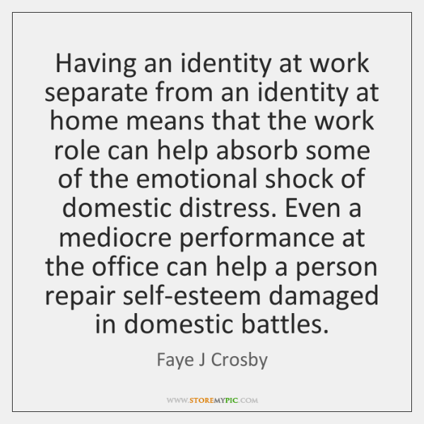 Having an identity at work separate from an identity at home means ...