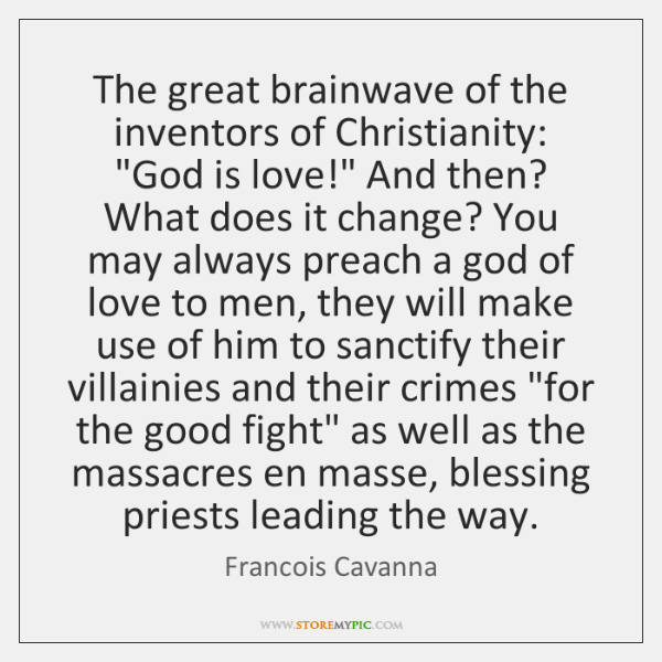 The great brainwave of the inventors of Christianity: