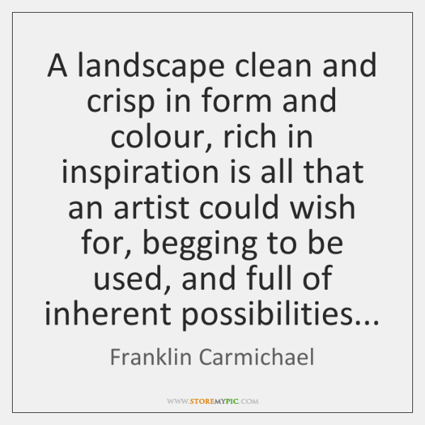 A landscape clean and crisp in form and colour, rich in inspiration ...