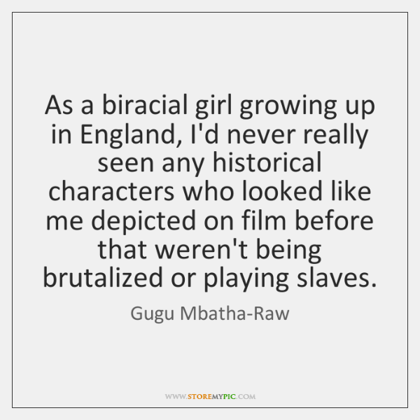 As a biracial girl growing up in England, I'd never really seen ...